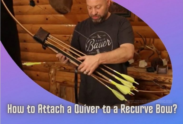 How to Attach a Quiver to a Recurve Bow