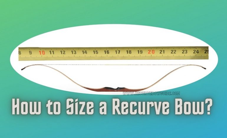 How to Size a Recurve Bow